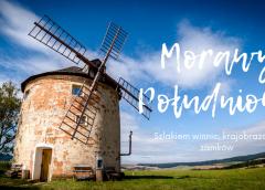 Morawy Południowe – czeska Toskania filmowo